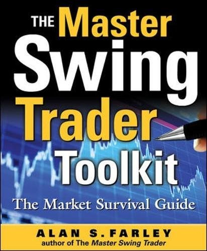 The Master Swing Trader Toolkit: The Market Survival Guide by McGraw-Hill Education
