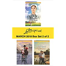 Harlequin Love Inspired March 2018 - Box Set 2 of 2: Courting Her Amish Heart\Her Alaskan Cowboy\Their Secret Baby Bond