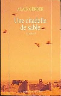 Une citadelle de sable : roman, Gerber, Alain