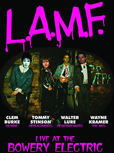 L.A.M.F.: Live At The Bowery Electric (Looking For Johnny The Legend Of Johnny Thunders)