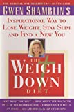 The Weigh down Diet, Gwen Shamblin, 0385487622