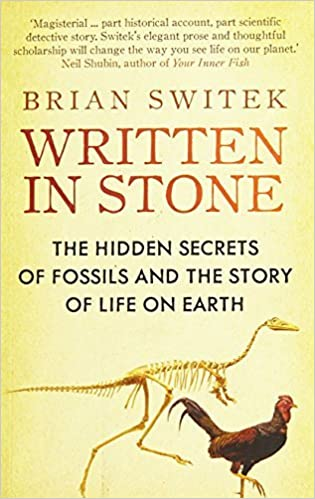 Book Written in Stone: The Hidden Secrets of Fossils and the Story of Life on Earth by Brian Switek (2011-07-01)