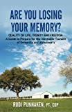 Are You Losing Your Memory?: QUALITY OF LIFE, DIGNITY AND FREEDOM : A Guide to Prepare for the Inevitable Tsunami of Dementia and Alzheimer?s