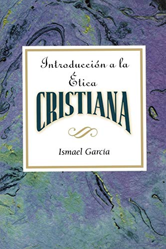 Introduccion a la Etica Cristiana: Introduction to Christian Ethics Spanish (Spanish Edition) by Abingdon Press