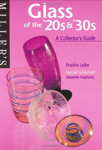 Miller's Glass of the '20s & 30's: A Collector's Guide
