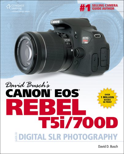 David Busch's Canon EOS Rebel T5i/700D Guide to Digital SLR Photography (David Busch's Digital Photography Guides)