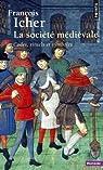 La société médiévale : Codes, rituels et symboles par Icher