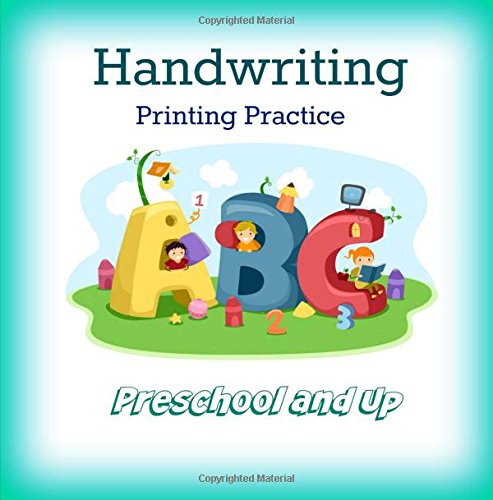 Download Handwriting Printing Practice: Preschool and Up: Letters, Numbers and More (Early Learning Activity Book-Tracing Numbers, Tracing Letters-ABC) (Volume 41) pdf epub