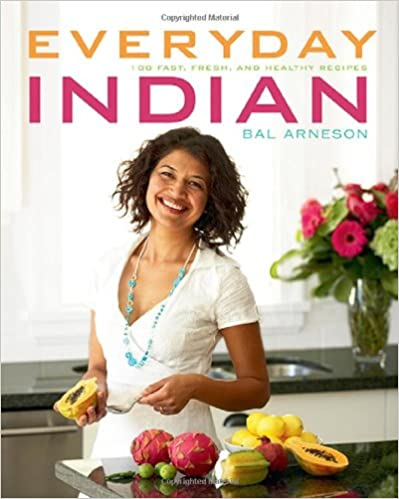 Download Everyday Indian: 100 Fast, Fresh and Healthy Recipes ...