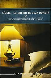 Líder... lo que no te deja dormir: Cómo reconocer y resolver las cuestiones más problemáticas que se presentan al gestionar (Spanish Edition)