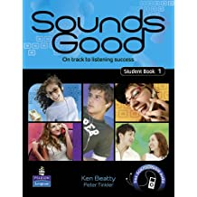 Sounds Good Student Book 1: On Track to Listening Success