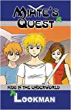 Front cover for the book Mihte's Quest: Kids in the Underworld by Lookman