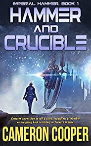 Hammer and Crucible (Imperial Hammer Book 1)