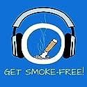 Get Smoke-Free! Endlich rauchfrei mit Hypnose: Nichtraucher werden - effektive Raucherentwöhnung! Hörbuch von Kim Fleckenstein Gesprochen von: Kim Fleckenstein