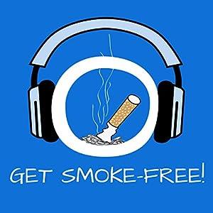 Get Smoke-Free! Stop smoking by Hypnosis Audiobook