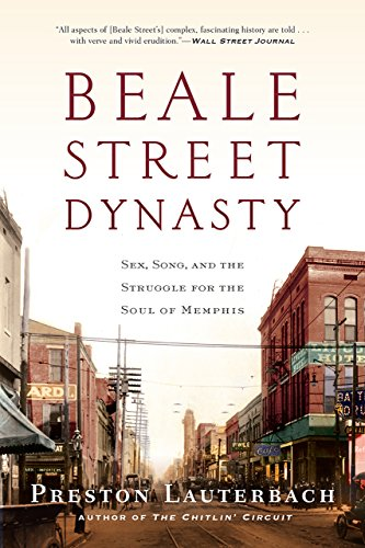 Amazon beale street dynasty sex song and the struggle for beale street dynasty sex song and the struggle for the soul of memphis fandeluxe Images
