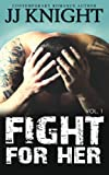 Fight for Her #1: MMA New Adult Romantic Suspense (Volume 1)