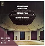 Morton Feldman: Rothko Chapel / For Frank O'Hara / The King of Denmark