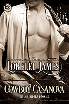 Cowboy Casanova (Rough Riders Book 12) by [James, Lorelei]