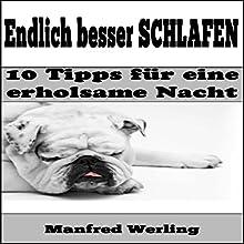 Endlich besser schlafen!: 10 Tipps für eine erholsame Nacht Hörbuch von Manfred Werling Gesprochen von: Gitta Werling