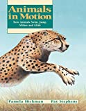 Animals in Motion: How Animals Swim, Jump, Slither and Glide (Animal Behavior)
