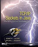 TCP/IP Sockets in Java: Practical Guide for Programmers (The Practical Guides)