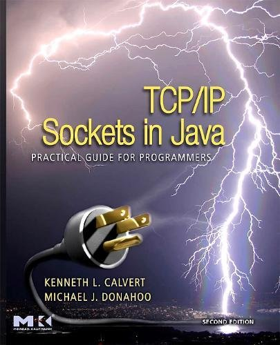 TCP/IP Sockets in Java: Practical Guide for Programmers...