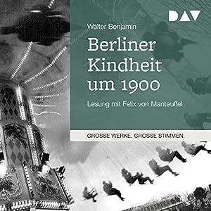 Berliner Kindheit um 1900 Hörbuch