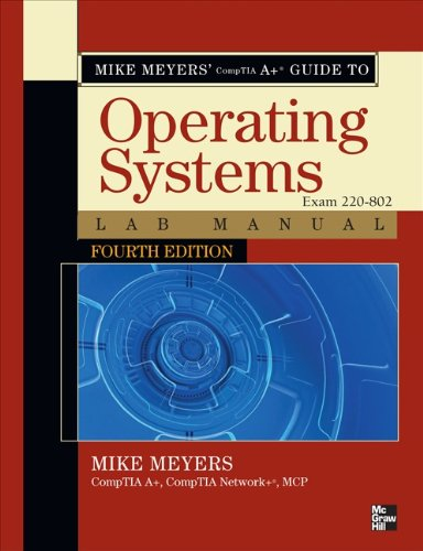 Mike Meyers' CompTIA A+ Guide to 802 Managing and Troubleshooting PCs Lab Manual, Fourth Edition (Exam 220-802) Pdf