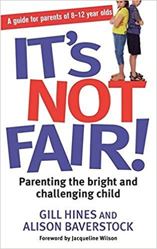 It's Not Fair!: Parenting the Bright and Challenging Child by Alison Baverstock (2012-07-17)