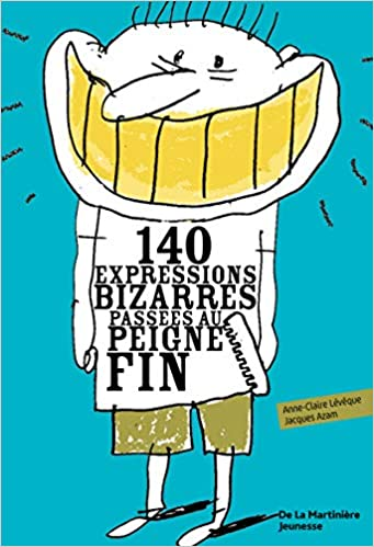140 expressions bizarres passées au peigne fin