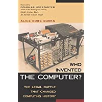 Who Invented the Computer?: The Legal Battle That Changed Computing History