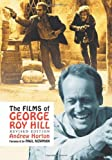 The Films of George Roy Hill, Andrew Horton, 0786446846