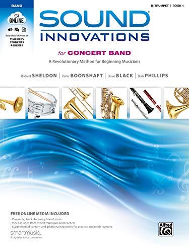 Sound Innovations for Concert Band, Bk 1: A Revolutionary Method for Beginning Musicians (B-flat Trumpet), Book & Online Media