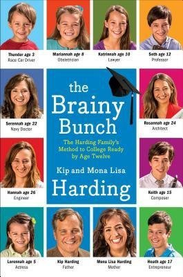 BY Harding, Kip ( Author ) [{ The Brainy Bunch: The Harding Family's Method to College Ready by Age Twelve By Harding, Kip ( Author ) May - 06- 2014 ( Hardcover ) } ]