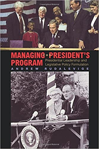 Book Managing the President's Program: Presidential Leadership and Legislative Policy Formulation (Princeton Studies in American Politics: Historical, International, and Comparative Perspectives)