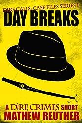Day Breaks (Dire Calls Book 1)
