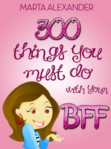 300 things you must do with your bff including 50 sleepover ideas
