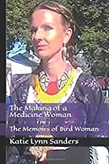 The Making of a Medicine Woman: The Memoirs of Bird Woman Paperback