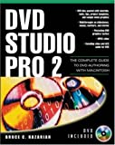 DVD Studio Pro 2.0 : The Complete Guide to DVD Authoring with Macintosh (Digital Video/Audio)