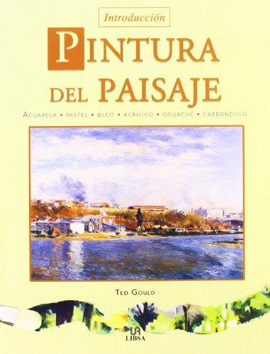 Descargar Libro Pintura Del Paisaje: Acuarela, Pastel, Óleo, Acrílico, Gouache Y Carboncillo Ted Gould