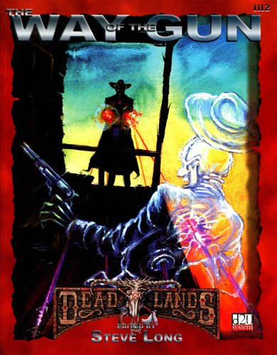 Deadlands: The Way of the Gun (d20 system; PEG1112)