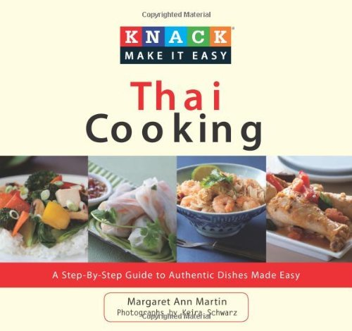 Knack Thai Cooking A Step by Step Guide to Authentic Dishes Made Easy by Schmidt, Darlene Anne [Knack,2010] (Paperback)