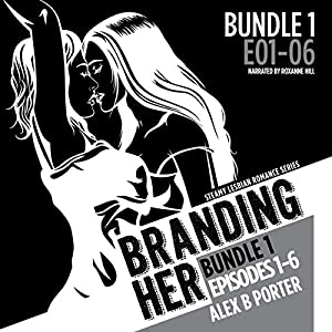 Branding Her: Bundle 1, Episodes 1-6 Audiobook