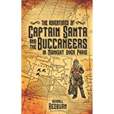 The Adventures of Captain Santa and the Buccaneers in Midnight over Paris