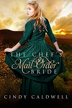 The Chef's Mail Order Bride: A Sweet Historical Western Romance