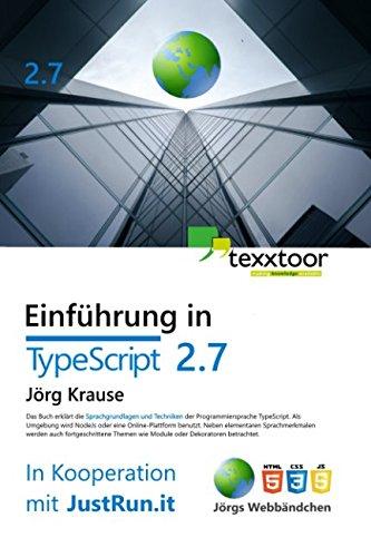 Einführung in TypeScript: Sprachgrundlagen und Techniken Taschenbuch – 19. März 2018 Jörg Krause Independently published 1980597375