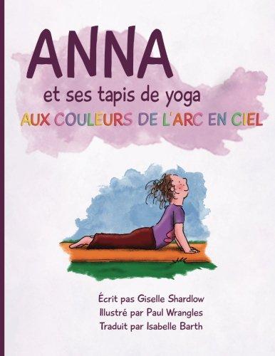 Anna et ses tapis de yoga aux couleurs de lArc en ciel ...