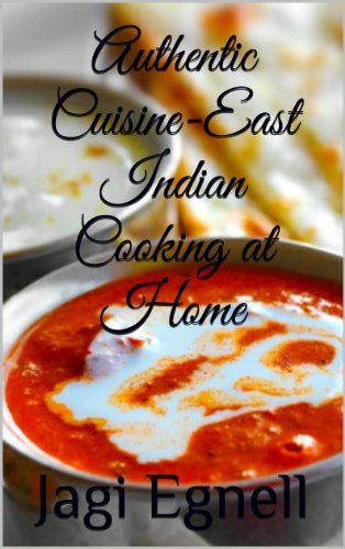 Authentic Cuisine - East Indian Cooking at Home