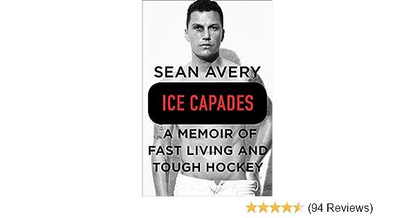 3679f0b8fea5d Ice Capades: A Memoir of Fast Living and Tough Hockey